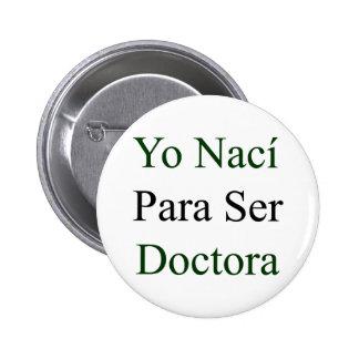 Yo Naci Para Ser Doctora Pin