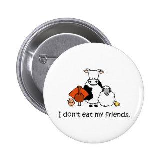 Yo no como a mis amigos pin redondo de 2 pulgadas