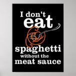 Yo no como los espaguetis sin la salsa de la carne poster