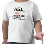 Yo no como los espaguetis sin la salsa de la carne camisetas