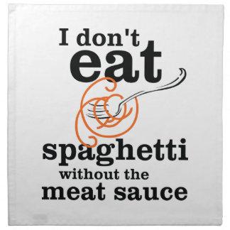 Yo no como los espaguetis sin la salsa de la carne servilletas imprimidas