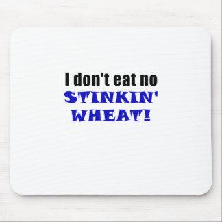 Yo no como ningún trigo de Stinkin Mouse Pads