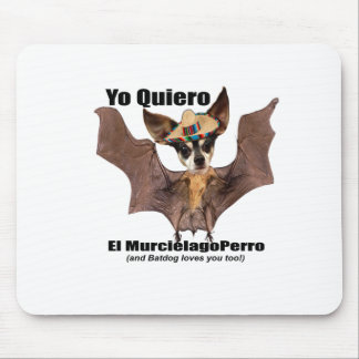 Yo quiero el murcielago perro - I love the Batdog Mouse Pad