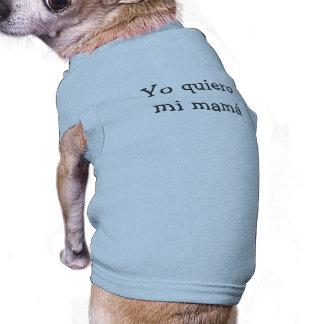 Yo quiero mi mamá - I Want My Mommy Tee