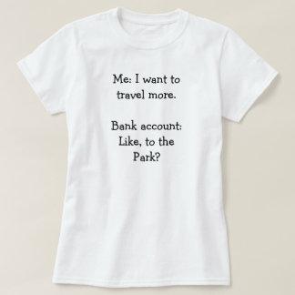 Yo: Quiero viajar más.  Cuenta bancaria: Como, t Camisas