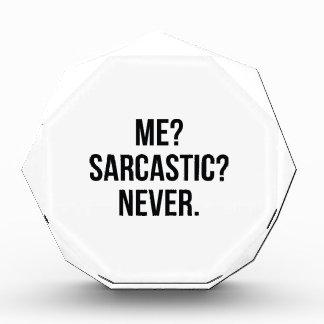 ¿Yo? ¿Sarcástico? Nunca