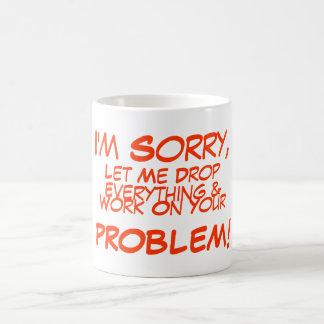 _yo ser triste, dejar mí caer, todo y, trabajo en… taza básica blanca
