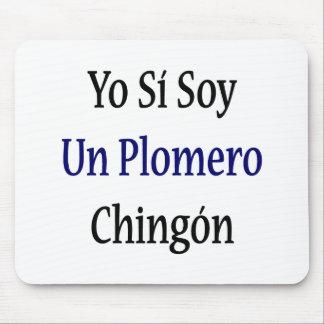 Yo Si Soy Un Plomero Chingon Mouse Pad