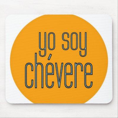 http://rlv.zcache.com/yo_soy_chevere_mousepad-p144790026287195453trak_400.jpg