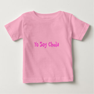 Yo Soy Chula Baby T-Shirt