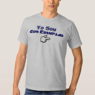 Yo Soy Con Estupido Tshirt