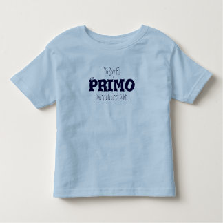 Yo Soy El, Primo, Operation First ____ Toddler T-shirt