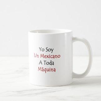 yo soy un mexicano a toda maquina mugs