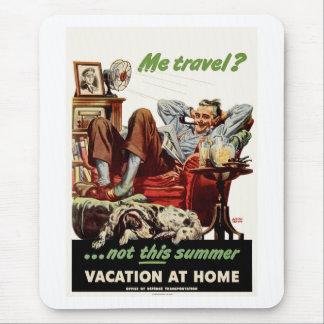 ¿Yo viaje? … no este verano, Vacation en casa. Tapete De Raton