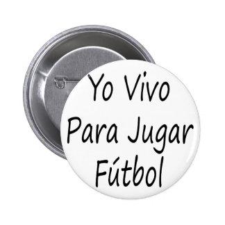 Yo Vivo Para Jugar Futbol Pin