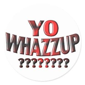 YO WHAZZUP ?????? sticker