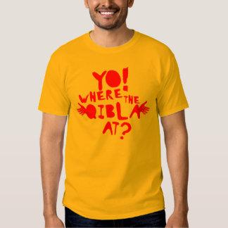 Yo! Where the Qibla at? Tshirt