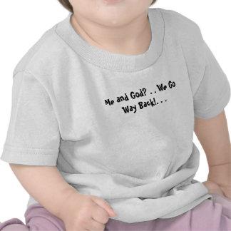 ¿Yo y dios? . ¡Volvemos manera! … Camisetas
