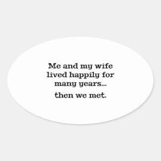 Yo y mi esposa vivieron feliz durante muchos años pegatina ovalada