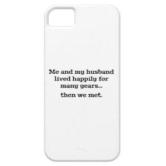 Yo y mi marido vivieron feliz durante muchos años iPhone 5 fundas