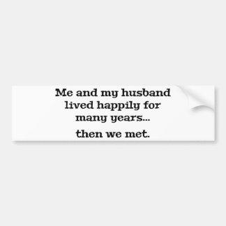 Yo y mi marido vivieron feliz durante muchos años pegatina para auto