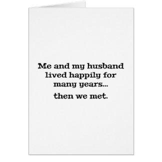 Yo y mi marido vivieron feliz durante muchos años tarjeta