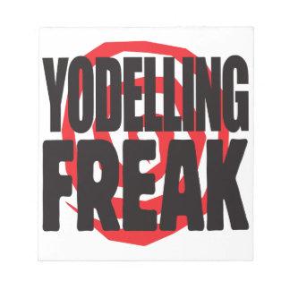 Yodelling Freak Scratch Pad
