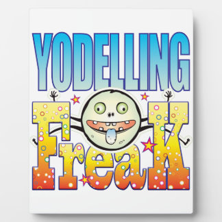 Yodelling Freaky Freak Plaque