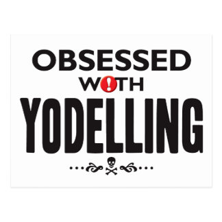 Yodelling Obsessed Postcard