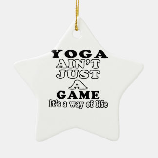 Yoga Ain't Just A Game It's A Way Of Life Ornament