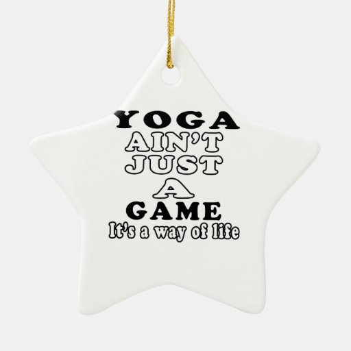Yoga Ain't Just A Game It's A Way Of Life Double-Sided Star Ceramic Christmas Ornament