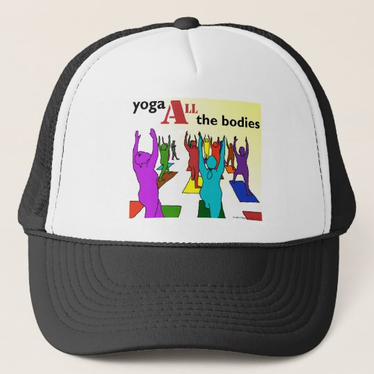 Yoga ALL the bodies! (color) Trucker Hat