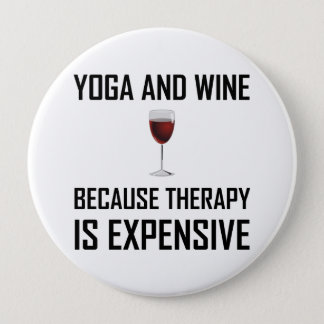 Yoga And Wine Therapy Is Expensive Pinback Button