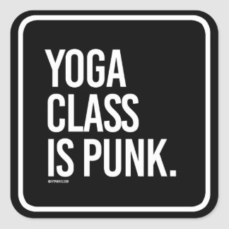 Yoga class is punk -   Yoga Fitness -.png Square Sticker