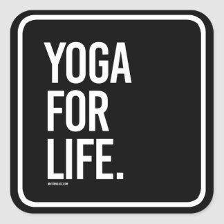 Yoga for Life -   Yoga Fitness -.png Square Sticker