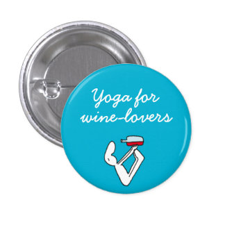 Yoga for Winelovers Blue Badge Pinback Button