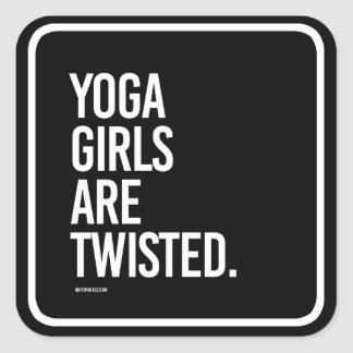 Yoga girls are twisted -   Yoga Fitness -.png Square Sticker