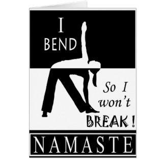 Yoga Greeting Card - I bend so I won't break