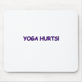 YOGA HURTS MOUSE PAD