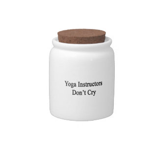 Yoga Instructors Don't Cry Candy Dishes