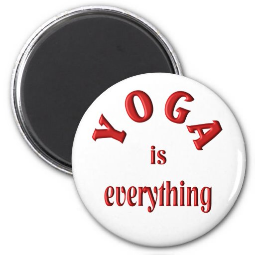 YOGA is Everything 2 Inch Round Magnet