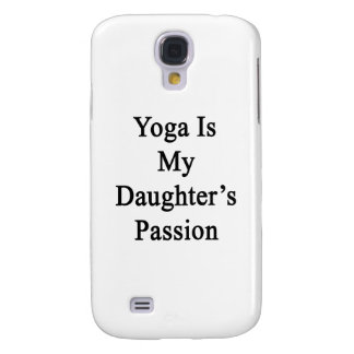 Yoga Is My Daughter's Passion Galaxy S4 Cover