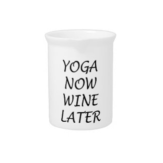 Yoga Now Wine Later Pitcher