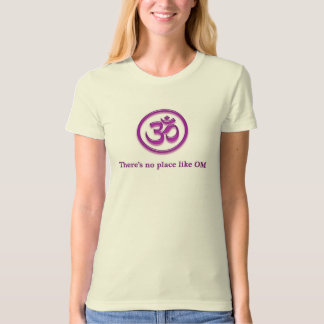 "Yoga Om t-shirt ""There's No Place Like Om"""