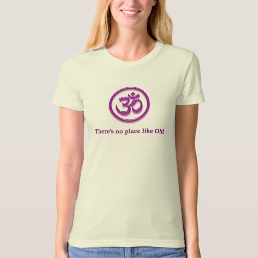 """Yoga Om t-shirt """"There's No Place Like Om"""""""