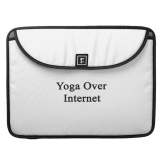 Yoga Over Internet MacBook Pro Sleeves