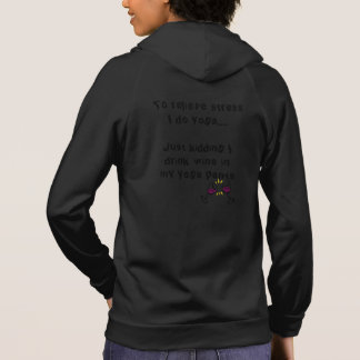"Yoga With Wine Don't Forget ""My Yoga Pants"" Hoodie"