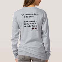 """Yoga With Wine Don't Forget """"My Yoga Pants"""" T-Shirt"""