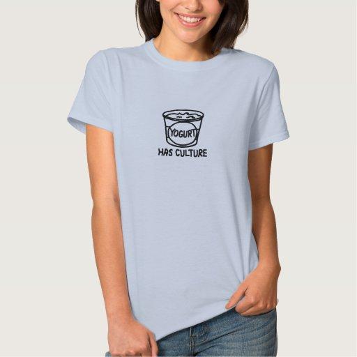 Yogurt has culture t-shirts