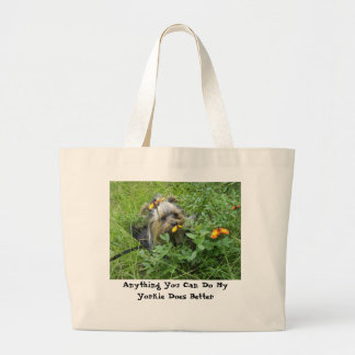 Yokie Bag- Anything You Can Do My Yorkie Does Large Tote Bag